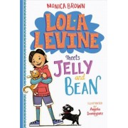 Lola Levine Meets Jelly and Bean, Paperback