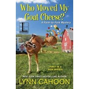 Who Moved My Goat Cheese', Paperback/Lynn Cahoon
