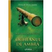 Materiile Intunecate Vol.3 Ocheanul De Ambra - Phlip Pullman