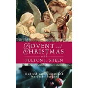 Advent Christmas Wisdom Sheen: Daily Scripture and Prayers Together with Sheen's Own Words, Paperback/Judy Bauer