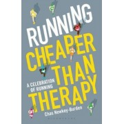 Running: Cheaper Than Therapy, Hardcover