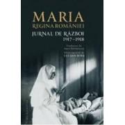 Jurnal De Razboi 1917-1918 - Maria Regina Romaniei