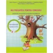 Ma pregatesc pentru concurs Matematica - Clasa a 4-a - Adina Grigore Claudia-Daniela Negritoiu