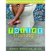 Toilet Training for Individuals with Autism or Other Developmental Issues, Paperback/Maria Wheeler