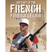 History of the French Foreign Legion, Paperback/David Jordan