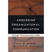Assessing Organizational Communication by Downs & Cal W. Lawrence & United StatesAdrian & Allyson D.