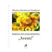 Romania din afara Romaniei: Avem!/Monica Savulescu Voudouri