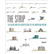 The Strip: Las Vegas and the Architecture of the American Dream, Hardcover