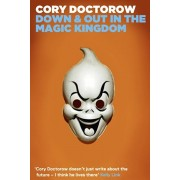 Down and Out in the Magic Kingdom, Paperback/Cory Doctorow
