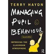 Managing Pupil Behaviour by Terry Haydn