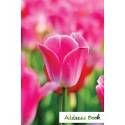 Address Book.: (Flower Edition Vol. E90) Pink Tulip Design. Glossy Cover, Large Print, Font, 6 X 9 for Contacts, Addresses, Phone Num