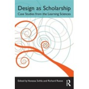 Design as Scholarship - Case Studies from the Learning Sciences (Svihla Vanessa)(Paperback) (9781138891661)