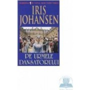 Pe urmele dansatorului - Iris Johansen