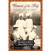 Women of the Raj: The Mothers, Wives, and Daughters of the British Empire in India, Paperback