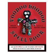 Voodoo Hoodoo Spellbook - More Than 200 Spells Plus Over 100 Authentic New Orleans Formulas for Conjure Oils, Sachet Powders and Gris Gris (9781578635139)