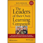 The Leaders of Their Own Learning Companion: New Tools and Tips for Tackling the Common Challenges of Student-Engaged Assessment, Paperback/Ron Berger