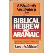 A Student's Vocabulary for Biblical Hebrew and Aramaic, Paperback