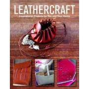 Leathercraft: Inspirational Projects for You and Your Home, Paperback