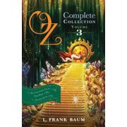 Oz, the Complete Collection, Volume 3: The Patchwork Girl of Oz; Tik-Tok of Oz; The Scarecrow of Oz, Paperback