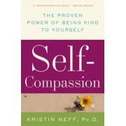 Self-Compassion: The Proven Power of Being Kind to Yourself, Paperback