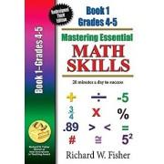 Mastering Essential Math Skills Book 1 Grades 4-5: Re-Designed Library Version, Paperback/Richard W. Fisher