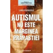 Autismul nu este marginea prapastiei - Liviu Predescu