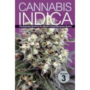 Cannabis Indica Volume 3: The Essential Guide to the World's Finest Marijuana Strains, Paperback