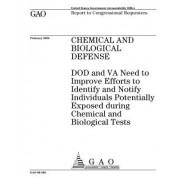 Chemical and Biological Defense: Dod and Va Need to Improve Efforts to Identify and Notify Individuals Potentially Exposed During Chemical and Biologi