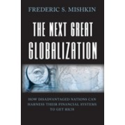 Next Great Globalization - How Disadvantaged Nations Can Harness Their Financial Systems to Get Rich (Mishkin Frederic S.)(Paperback) (9780691136417)