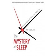 The Mystery of Sleep: Why a Good Night's Rest Is Vital to a Better, Healthier Life