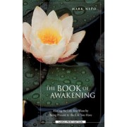 The Book of Awakening: Having the Life You Want by Being Present in the Life You Have, Paperback
