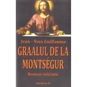 Graalul de la Montsegur - Jean-Yves Guillaume