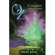 Oz, the Complete Collection, Volume 2: Dorothy and the Wizard in Oz/The Road to Oz/The Emerald City of Oz, Paperback