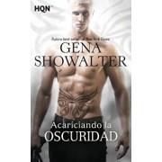 Acariciando La Oscuridad (Spanish), Paperback/Gena Showalter