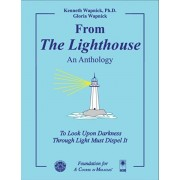 """From """"The Lighthouse"""" - An Anthology: To Look Upon Darkness Through Light Must Dispel It, Paperback/Gloria Wapnick"""