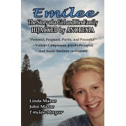 Emilee - The Story of a Girl and Her Family Hijacked by Anorexia, Paperback/John Mazur