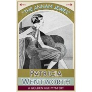 The Annam Jewel: A Golden Age Mystery, Paperback/Patricia Wentworth