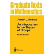 An Introduction to the Theory of Groups, Hardcover/Joseph J. Rotman
