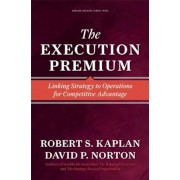 Execution Premium: Linking Strategy to Operations for Competitive Advantage, Hardcover
