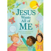 Jesus Wants All of Me: Based on the Classic Devotional My Utmost for His Highest, Hardcover