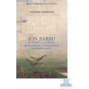 Ion Barbu si Spiritualitatea Romaneasca Moderna - Theodor Codreanu