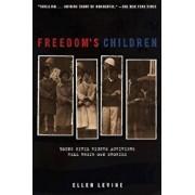 Freedom's Children, Paperback/Ellen S. Levine
