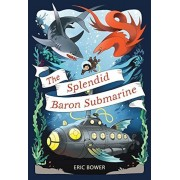 The Splendid Baron Submarine, Hardcover