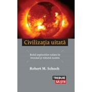 Civilizatia uitata. Rolul exploziilor solare in trecutul si viitorul nostru (eBook)