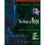 The Heart of Yoga: Developing a Personal Practice, Paperback/T. K. V. Desikachar