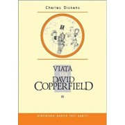 Viata lui David Copperfield, Vol. 3/Charles Dickens