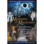 The Morning of the Magicians: Secret Societies, Conspiracies, and Vanished Civilizations, Paperback