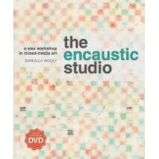 The Encaustic Studio (with DVD) by Daniella Woolf