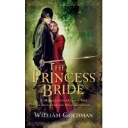 The Princess Bride S. Morgensterns Classic Tale of True Love and High Adventure The Good Parts Version