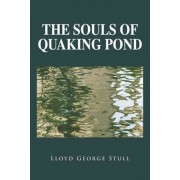 The Souls of Quaking Pond, Paperback